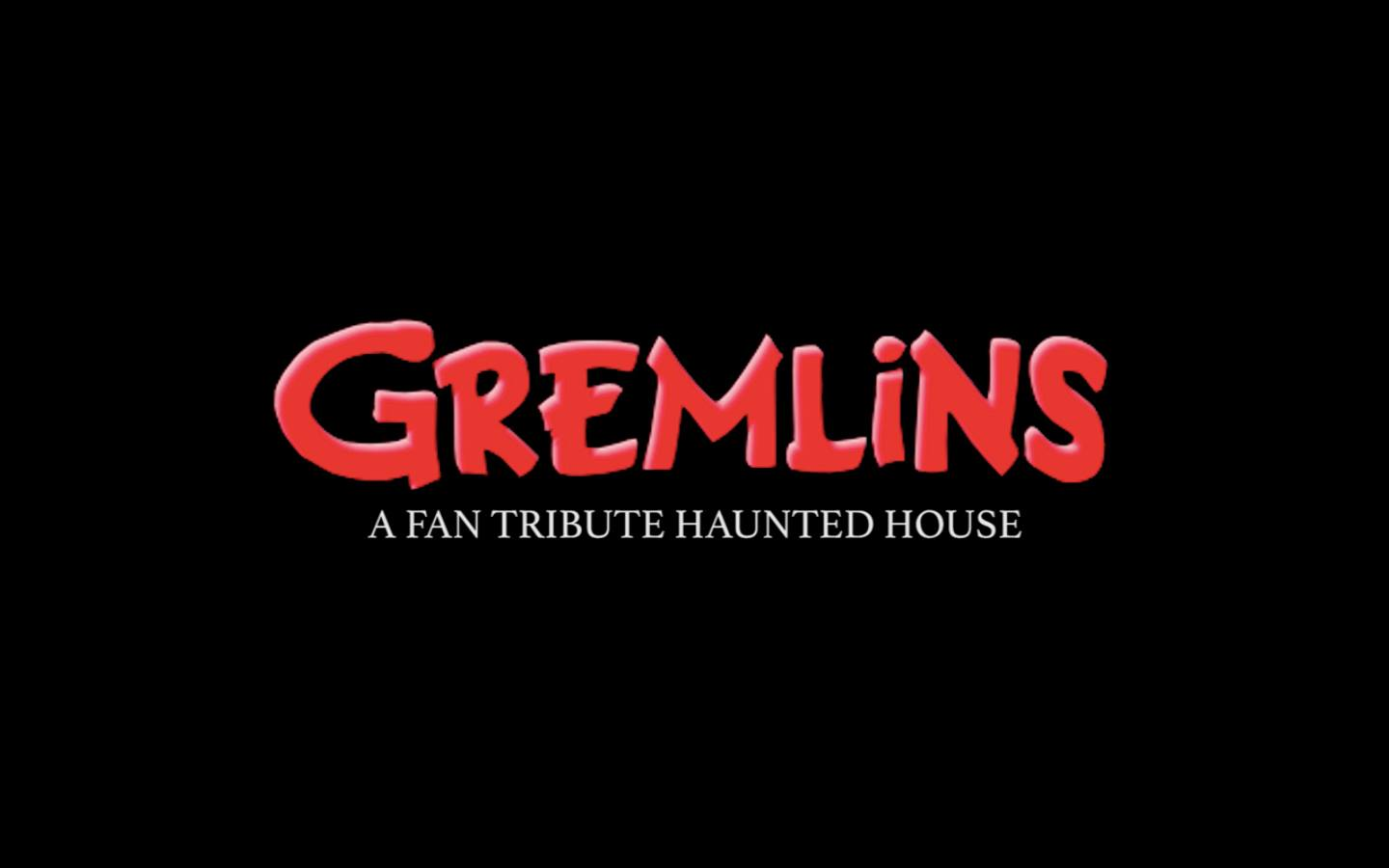 Gremlins Fan Tribute Haunted House Experience